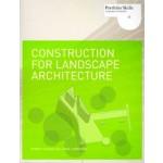 Construction for Landscape Architecture. Portfolio Skills Landscape Architecture | Robert Holden, Jamie Liversedge | 9781856697088