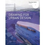 Drawing for Urban Design. Portfolio Skills Architecture | Lorraine Farrelly | 9781856697187