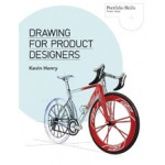 Drawing for Product Designers. Portfolio Skills Product Design | Kevin Henry | 9781856697439