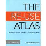 THE RE-USE ATLAS a designer's guide towards a circular economy Duncan Baker Brown | RIBA | 9781859466445