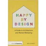 Happy by Design: A Guide to Architecture and Mental Wellbeing | Ben Channon | 9781859468784 | RIBA Enterprises