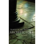 Travels in The History of Architecture | Robert Harbison | 9781861898180 | REAKTION