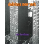 Delirious New York. A Retroactive Manifesto For Manhattan | Rem Koolhaas | 9781885254009