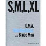 S,M,L,XL | Small Medium Large Extra Large | O.M.A., Rem Koolhaas, Bruce Mau | 9781885254863