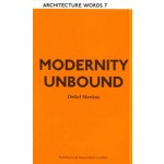 Architecture Words 7 Modernity Unbound | AA London | 9781902902890