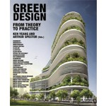 Green Design. From Theory to Practice | Ken Yeang, Arthur Spector | 9781907317125