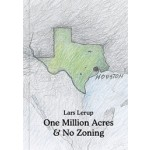 One Million Acres & No Zoning | Lars Lerup | 9781907896040