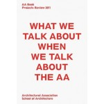 AA Book. Projects Review 2011 | Architectural Association | 9781907896101