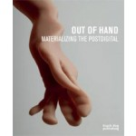 Out of Hand. Materializing the Postdigital | Ronald Labaco | 9781908966230