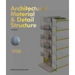 Architectural Material & Detail Structure. Metal | Fernando Pérez Blanco | 9781910596166