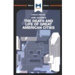 Death and Life of Great American Cities; A Macat Analysis | Martin Fuller | 9781912128594 | Taylor & Francis