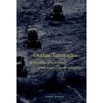 Outlaw Territories. Environments of Insecurity / Architectures of Counterinsurgency | Filicity D. Scott | 9781935408734 | MIT