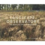 LANDSCAPE OBSERVATORY the work of Terence Harkness | Applied Research & Design | 9781939621924