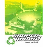SOUPERgreen! souped-up green architecture | edited by Doug Jackson | 9781940291536 | Actar Publishers