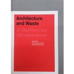 Architecture and Waste. A (Re)planned Obsolescence | Hanif Kara, Leire Asensio Villoria, Andreas Georgoulias | 9781945150050 | ACTAR
