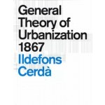 General Theory of Urbanization 1867 | Ildefons Cerdà | 9781945150906