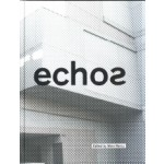 Echos. University of Cincinnati School of Architecture and Interior Design | 9781948765046 | Edited by Mara Marcu