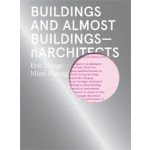 Buildings and Almost Buildings - nARCHITECTS | Eric Bunge, Mimi Hoang, nARCHITECTS | 9781948765084
