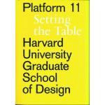 GSD Platform 11: Setting the Table   Harvard University Graduate School of Design   9781948765107   Actar