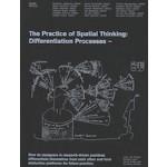 The Practice of Spatial Thinking. Differentiation Processes | Leon Van Schaik, SueAnne Ware, Colin Fudge, Geoffrey London | 9781948765350 | ACTAR