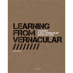 Learning From Vernacular. Towards a New Vernacular Architecture   Pierre Frey, Patrick Bouchain   9782742793877