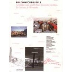 Building or Brussels. Architecture and Urban Transformation in Europe, 44 Projects | 9782863649619