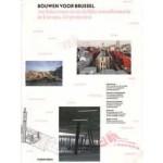 Bouwen Voor Brussel. Architectuur en stedelijke transformatie in Europa, 44 projecten