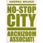 No-Stop City. Archizoom Associati | Andrea Branzi | 9782910385392