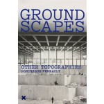 GROUNDSCAPES. Other Topographies | Dominique Perrault | 9782910385989