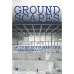 GROUNDSCAPES | Dominique Perrault | 9782910385996
