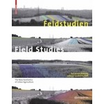 Field Studies. The New Aesthetics of Urban Agriculture | Regionalverband Ruhr, Udo Weilacher | 9783034602600