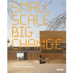 Small Scale, Big Change. New Architecture of Social Engagement