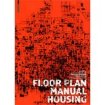 FLOOR PLAN MANUAL HOUSING (revised and expanded fourth edition) | Friederike Schneider | 9783034607087