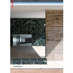 MIES VAN DER ROHE. THE BUILT WORK | Carsten Krohn | 9783034607407