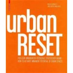 urbanRESET. How to Activate Immanent Potentials of Urban Spaces | Angelus Eisinger, Nina Brodowski, Jorg Seifert | 9783034607766