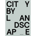 CITY BY LANDSCAPE. The Landscape Architecture of Rainer Schmidt | Thies Schröder | 9783034607971