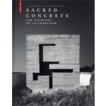 Sacred Concrete. The Churches of Le Corbusier | Flora Samuel, Inge Linder-Galliard | 9783034608237