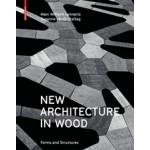 New Architecture in Wood. Forms and Structures | Marc Wilhelm Lennartz Susanne Jacob-Freitag | 9783035604542 | Birkhäuser