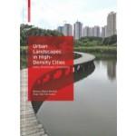 Urban Landscapes in High-Density Cities. Parks, Streetscapes, Ecosystems | Bianca Maria Rinaldi, Puay Yok Tan | 9783035617139 | Birkhäuser
