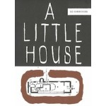 A Little House (2nd edition)   Fondation Le Corbusier   9783035620665   Birkhäuser