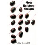 Fucking Good Art 35. New existentialism