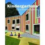 Kindergartens. Educational Spaces | Michelle Galindo | 9783037680490