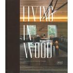 Living in Wood. Architecture & Interior Design | Chris Van Uffelen | 9783037682180 | BRAUN