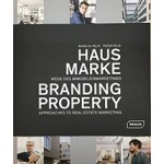 Branding Property approaches to real estate marketing | Rahel M. Felix, Peter Felix | 9783037682210