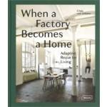 When a Factory Becomes a Home. Adaptive Reuse for Living   Chris van Uffelen   9783037682401   BRAUN
