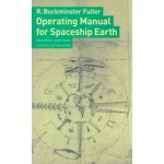 Operating Manual for Spaceship Earth | R. Buckminster Fuller, Jaime Snyder | 9783037781265