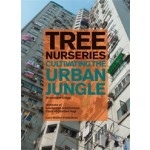 Tree Nurseries. Cultivating The Urban Jungle | Dominique Ghiggi, Chair of Gunter Vogt ETH Zurich | 9783037782187