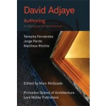 David Adjaye. Authoring. Re-placing Art and Architecture