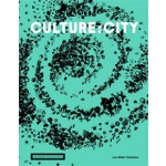 CULTURE : CITY. How Art and Culture shape Cities | Wilfried Wang, Akademie der Künste, Berlin | 9783037783351
