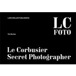LC FOTO. Le Corbusier Secret Photographer | Tim Benton | 9783037783443
